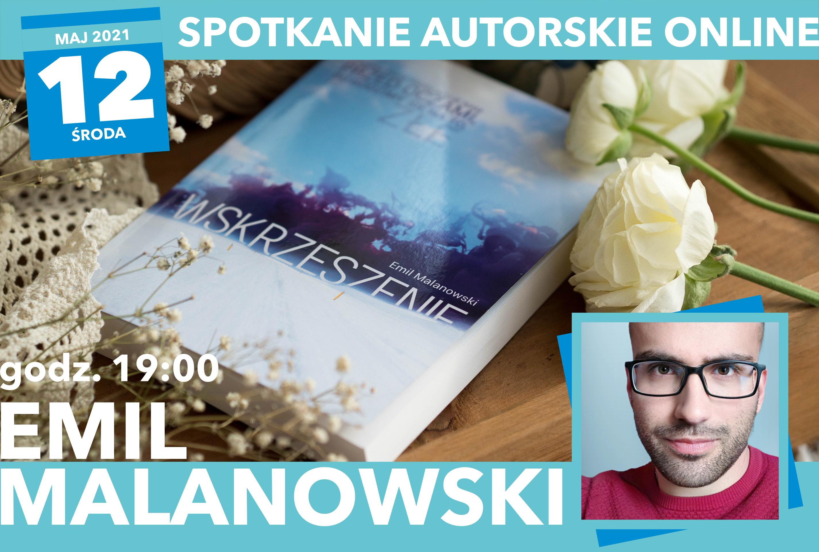 Baner informujący o spotkaniu autorskim w dniu 12-05-2021 o godz. 19 z Emilem Malamowskim