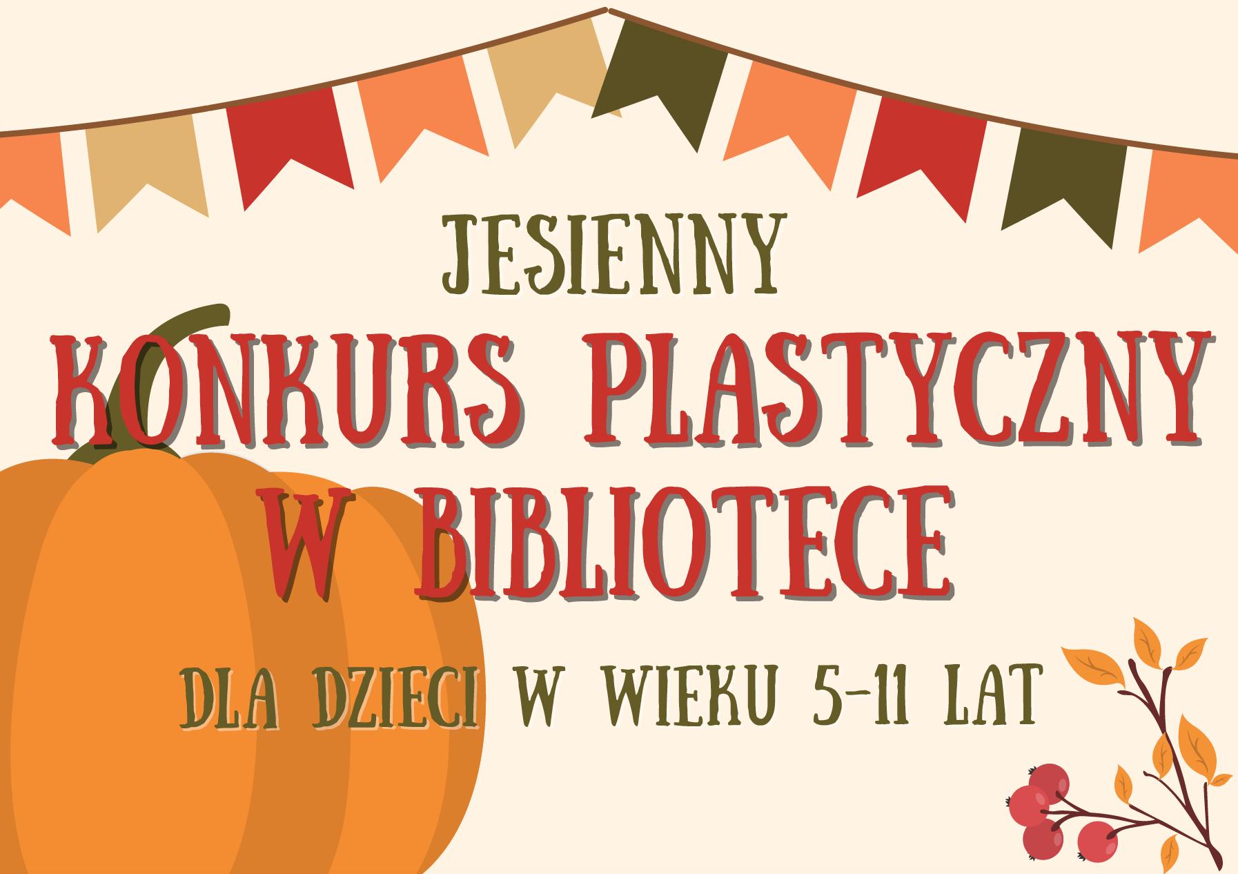Baner informacyjny: Jesienny Konkurs Plastyczny dla dzieci 5-11 lat